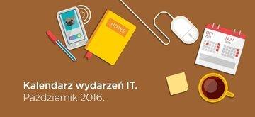 Kalendarz wydarzeń w IT - październik 2016