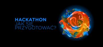Hackathon. Jak się przygotować?