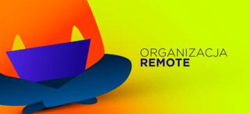 Jak zorganizować pracę zdalną - Zasady Remote