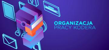 Organizacja pracy programistów. Z czego korzystać?