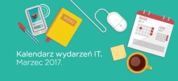 Kalendarz wydarzeń IT - Marzec 2017.