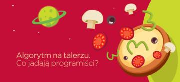 Algorytm na talerzu. Co jadają programiści?
