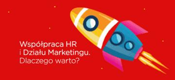 Współpraca HR i Działu Marketingu. Dlaczego warto?