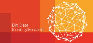 Big Data to nie tylko dane!