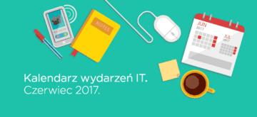 Kalendarz wydarzeń IT - Czerwiec 2017.