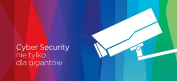 Cyber Security nie tylko dla gigantów