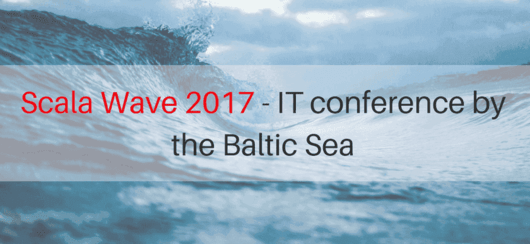 Scala wave 2017   it conference by the baltic sea