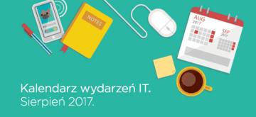 Kalendarz wydarzeń IT – Sierpień 2017.