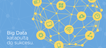 Znajomość technologii Big Data katapultą do sukcesu.