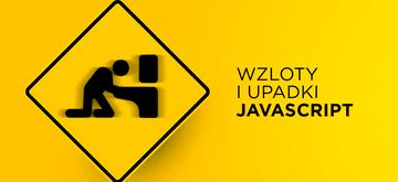 Wzloty i upadki – historia JavaScript