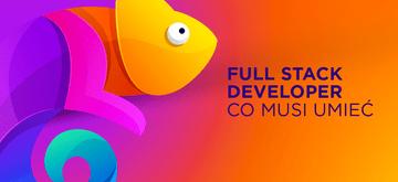 Chcesz zostać Fullstack Developerem? Sprawdź, czego się nauczyć