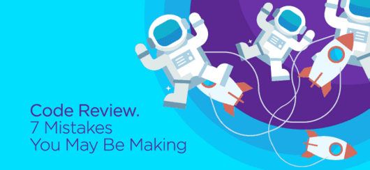 Code Review. 7 Mistakes You May Be Making
