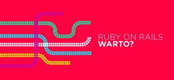 Ruby on Rails - czy ma jeszcze sens?