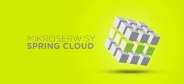 Mikroserwisy i Spring Cloud. Wprowadzenie