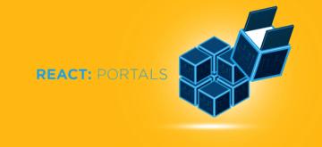 Portals - sprawdź nową funkcjonalność React 16