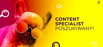 Content Specialist poszukiwany!