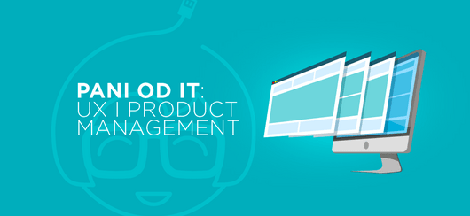 Od UX Designera do Product Managera