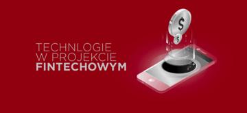 Jakie narzędzia i technologie wybrać do projektu fintechowego?