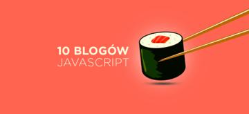10 blogów JavaScript, które warto czytać, aby być na czasie