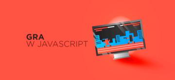Stwórz grę w JavaScript