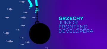 7 grzechów głównych Junior Frontend Developera