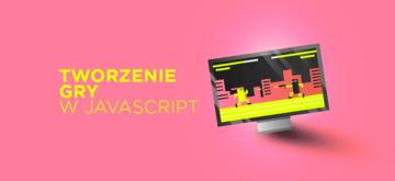 Tworzenie gry w JavaScript