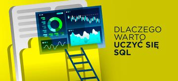 Dlaczego warto uczyć się SQL?