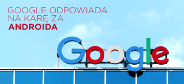 Google pozwoli użytkownikom Androida w Europie na wybór przeglądarki i wyszukiwarki
