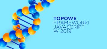 Najlepsze frameworki JavaScript w 2019