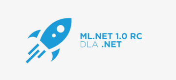 Machine Learning w .NET coraz bliżej - ML.NET 1.0 RC