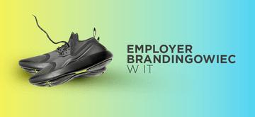 Employer Brandingowiec w IT - zawód przyszłości?