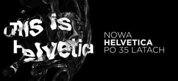 Po 35 latach doczekaliśmy się nowej Helvetiki