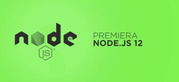 Node.js - premiera wersji 12