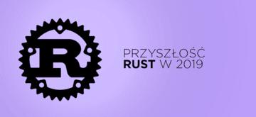 Rust publikuje roadmapę na rok 2019