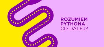 Znasz podstawy Pythona - i co dalej?