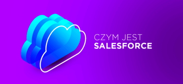 Salesforce - dlaczego ten CRM bije rekordy popularności?