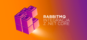 RabbitMQ - Bezbolesna integracja z .NET Core