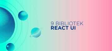 9 reactowych bibliotek styled-components do tworzenia UI
