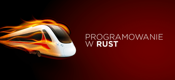 Programowanie w Rust: The Good, The Bad and The Ugly