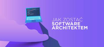 Jak zostać Software Architektem?