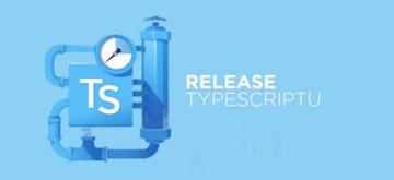TypeScript w wersji 3.5 RC już dostępny