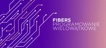 Fibers - programowanie wielowątkowe w Javie