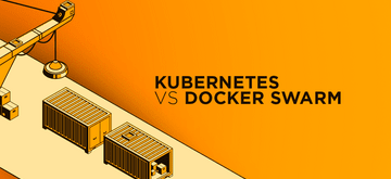 Kubernetes vs Docker Swarm. Który wybrać?