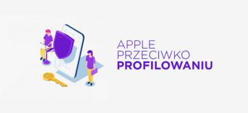Pomysł Apple na walkę z naruszaniem prywatności przez reklamodawców