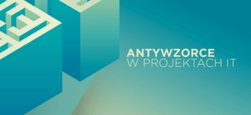 Antywzorce w projektach IT