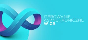 Iteracja asynchroniczna: Jak korzystać z async i await z foreach w C#