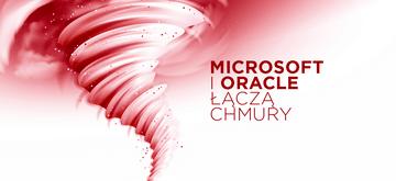 Microsoft i Oracle łączą swoje chmury, by pokonać AWS Amazona