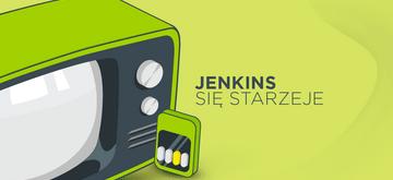 Jenkins się starzeje
