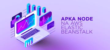 Realia uruchamiania apki produkcyjnej Node app na AWS ELB