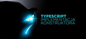 TypeScript – implementacja interfejsu konstruktora